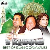 3 Khans - Best Of Islamic Qawwalies by Various Artists