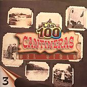 Las 100 Cantineras del Siglo, Vol. 3 by Various Artists