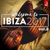 Welcome to Ibiza 2017, Vol. 2 di Various Artists