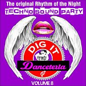 Danceteria Dig-It - Volume 8 - The Original Rhythm of the Night - Techno Sound Party (Techno House Groovin') de Various Artists