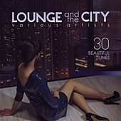 Lounge And The City (30 Beautiful Tunes) de Various Artists