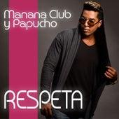 Respeta by Manana Club y Papucho