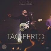 Tão Perto (Ao Vivo) by Filipe Souza