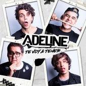 Te Voy a Tener by Adeline