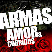 Armas, Amor y Corridos by Various Artists