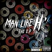 The EP by ManLikeH