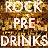 Rock Pre-Drinks de Various Artists