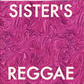 Sister's Reggae by Various Artists