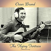 The Flying Fortress (Remastered 2017) van Oscar Brand