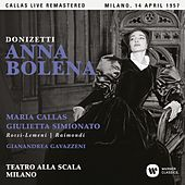 Donizetti: Anna Bolena (1957 - Milan) - Callas Live Remastered by Maria Callas