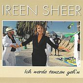 Ich werde tanzen geh'n (Dance Mix Short) by Ireen Sheer