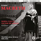 Verdi: Macbeth (1952 - Milan) - Callas Live Remastered by Maria Callas