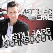 Unstillbare Sehnsucht von Matthias Eike