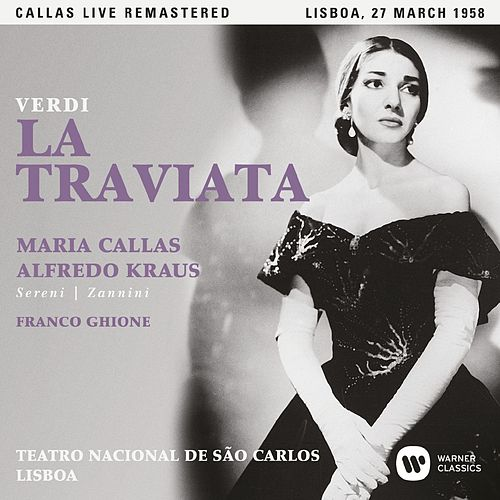 Verdi: La traviata (1958 - Lisbon) - Callas Live Remastered by Maria Callas