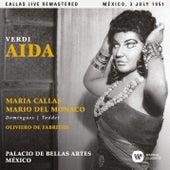 Verdi: Aida (1951 - Mexico City) - Callas Live Remastered by Maria Callas
