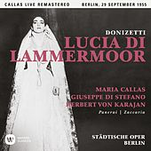 Donizetti: Lucia di Lammermoor (1955 - Berlin) - Callas Live Remastered by Maria Callas