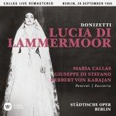 Donizetti: Lucia di Lammermoor (1955 - Berlin) - Callas Live Remastered di Maria Callas