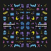 Re-imagined By Beat Fatigue by Redtenbacher's Funkestra