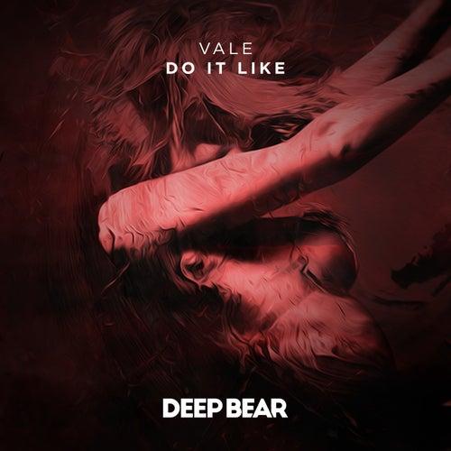 Do It Like by Vale