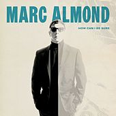 How Can I Be Sure de Marc Almond