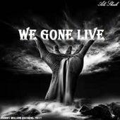 We Gone Live by Ali Sheik