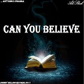 Can You Believe by Ali Sheik