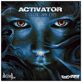 I Close My Eyes (Emphasis Remix) by Activator