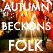 Autumn Beckons Folk de Various Artists