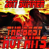 2017 Summer the Best Hot Hits von Various Artists