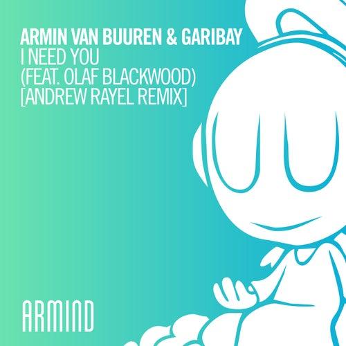 I Need You (feat. Olaf Blackwood) (Andrew Rayel Remix) by Armin van Buuren & Garibay
