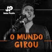 O Mundo Girou de João Paulo