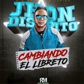 Cambiando el Libreto (Special Edition) by Jhon Distrito