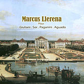 Marcus Llerena Plays Giuliani, Sor, Paganini, Aguado by Marcus Llerena