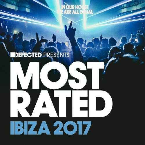 Defected presents Most Rated Ibiza 2017 by Various Artists