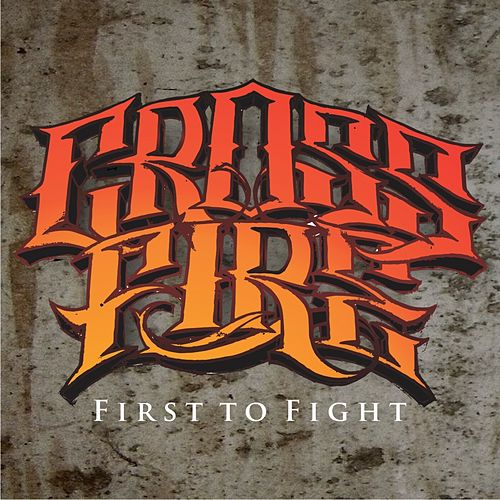 First To Fight by Crossfire