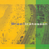 Brasilicatessen Vol. 1 by Various Artists