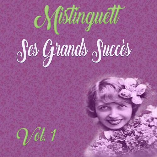 Mistinguett - Ses Grands Succès, Vol. 1 by Mistinguett