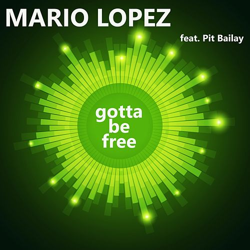 Gotta Be Free by Mario Lopez