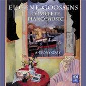 Goossens: Complete Piano Music by Antony Gray