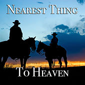 Nearest Thing To Heaven von Various Artists
