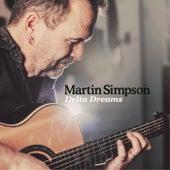 Delta Dreams by Martin Simpson