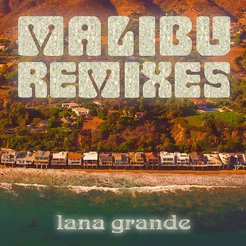 Malibu (Remixes) by Lana Grande