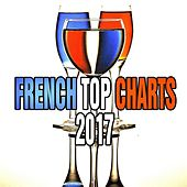 French Top Charts 2017 von Various Artists