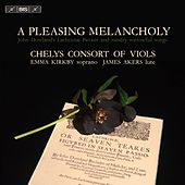 A Pleasing Melancholy: Works by Dowland & Others by Various Artists