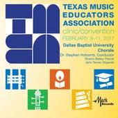 2017 Texas Music Educators Association (TMEA): Dallas Baptist University Chorale [Live] by Dallas Baptist University Chorale