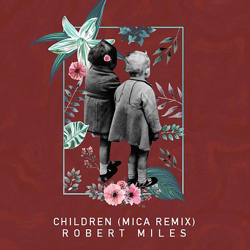 Children by Robert Miles