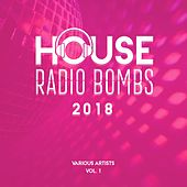 House Radio Bombs 2018, Vol. 1 by Various Artists