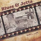 Just... Live by Blues & Jetta