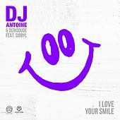I Love Your Smile von DJ Antoine & Dizkodude