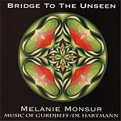 Bridge to the Unseen by Melanie Monsour